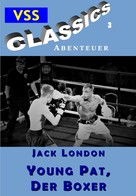 Jack London: Young Pat, der Boxer ★★★