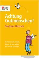 Dietmar Bittrich: Achtung, Gutmenschen! ★★★