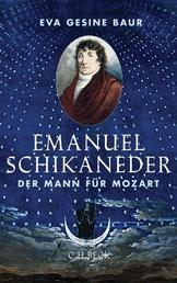 Emanuel Schikaneder - Der Mann für Mozart