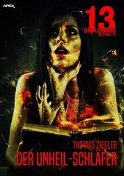 13 SHADOWS, Band 11: DER UNHEIL-SCHLÄFER - Horror aus dem Apex-Verlag!