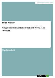 Ungleichheitsdimensionen im Werk Max Webers