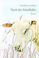 Benedikta zu Stolberg: Nach der Schafskälte ★★★★★
