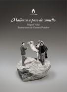 Miguel Vidal: Mallorca a paso de camello