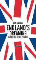 Jon Savage: England's Dreaming [Deutschsprachige Ausgabe]