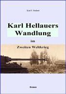 Kurt F. Neubert: Karl Hellauers Wandlung im Zweiten Weltkrieg ★★★