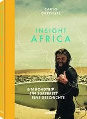 Insight Africa - Ein Roadtrip. Ein Surfbrett. Eine Geschichte