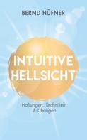 Bernd Hüfner: Intuitive Hellsicht