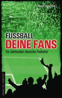 Martin Thein: Fußball, deine Fans ★★★