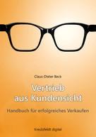 Claus-Dieter Beck: Vertrieb aus Kundensicht