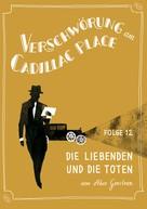 Akos Gerstner: Verschwörung am Cadillac Place 12: Die Liebenden und die Toten ★★★★★