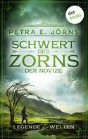 Petra E. Jörns: Legende der Welten - Band 3: Schwert des Zorns - Der Novize ★★★★