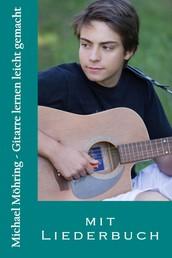 Gitarre lernen leicht gemacht - mit Liederbuch