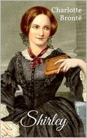 Charlotte Brontë: Shirley