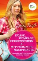 Sissi Flegel: Küsse, Kompass, Kerzenschein & Mittsommernachtskuss - Sechster Roman der Mimi-Reihe ★★★★