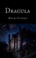 Bram Stoker: Bram Stoker: Dracula (English Edition)