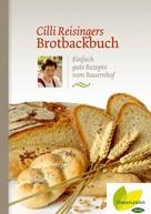 Cäcilia Reisinger: Cilli Reisingers Brotbackbuch ★★★★