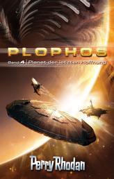 Plophos 4: Planet der letzten Hoffnung - Perry Rhodan Plophos-Zyklus