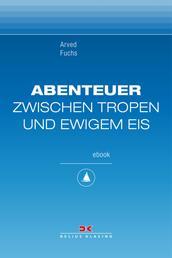 Abenteuer zwischen Tropen und ewigem Eis - Sea, Ice & Mountains, Maritime E-Bibliothek Band 5