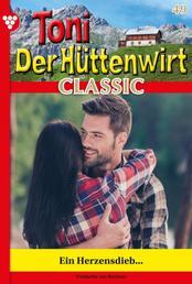 Toni der Hüttenwirt Classic 49 – Heimatroman - Ein Herzensdieb