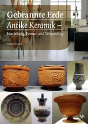 Gebrannte Erde - Antike Keramik – Herstellung, Formen und Verwendung