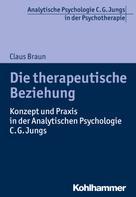 Claus Braun: Die therapeutische Beziehung