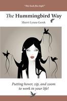 Sherri Lynea Gerek: The Hummingbird Way