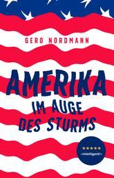 Amerika - Im Auge des Sturms