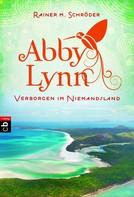 Rainer M. Schröder: Abby Lynn - Verborgen im Niemandsland ★★★★
