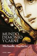 Michaelle Ascencio: Mundo, demonio y carne