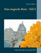 Markus Wöhrer: Eine magische Reise - Teil 2