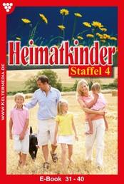 Heimatkinder Staffel 4 – Heimatroman - E-Book 31-40
