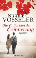 Nicole C. Vosseler: Die Farben der Erinnerung ★★★