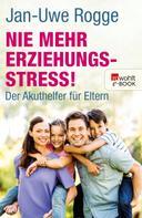 Jan-Uwe Rogge: Nie mehr Erziehungsstress! ★★★