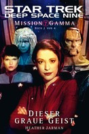 Heather Jarman: Star Trek - Deep Space Nine 8.06: Mission Gamma 2 - Dieser graue Geist ★★★★