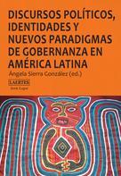 AA.VV: Discursos políticos, identidades y nuevos paradigmas de gobernanza en América Latina