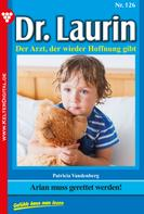 Patricia Vandenberg: Dr. Laurin 126 – Arztroman ★★★★★