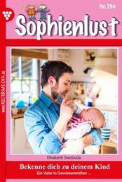 Sophienlust 394 – Familienroman - Bekenne dich zu deinem Kind