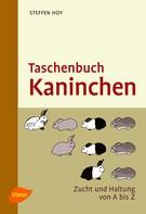 Prof. Dr. Steffen Hoy: Taschenbuch Kaninchen ★★
