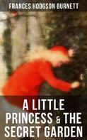 Frances Hodgson Burnett: A Little Princess & The Secret Garden