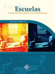 Escuelas. Tratamiento fiscal, laboral y de seguridad social 2017