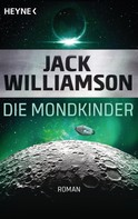 Jack Williamson: Die Mondkinder ★★★