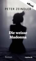 Peter Zeindler: Die weisse Madonna ★★★