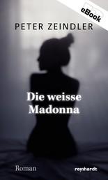 Die weisse Madonna - Roman