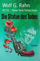 Wolf G. Rahn: Die Statue des Todes