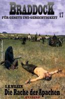 U. H. Wilken: BRADDOCK #17: Die Rache der Apachen