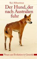 Kai Althoetmar: Der Hund, der nach Australien fuhr