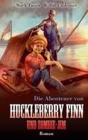 Mark Twain: Huckleberry Finn und Zombie-Jim ★★★★