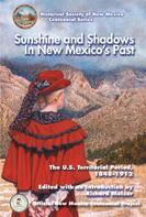Richard Melzer: Sunshine and Shadows in New Mexico's Past, Volume 2