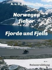 Norwegenfieber - Fjorde und Fjells