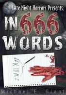 Michael E. Grant: In 666 Words